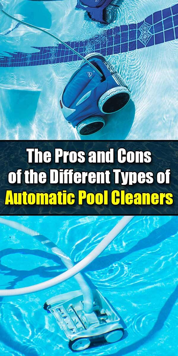 The Pros and Cons of the Different Types of Automatic Pool Cleaners - Golly Gee Gardening